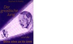 """""""Der gnostische Jung und die sieben Reden an die Toten"""" von Stephan A.Hoeller"""